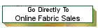 Go Directly to Online Fabric Sales